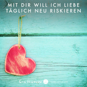 Liebe will riskiert sein