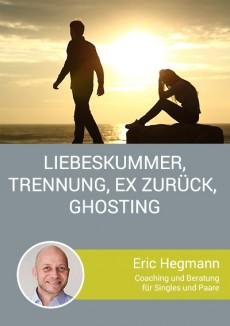 Trennung, Liebeskummer, Ex Zurück, Ghosting