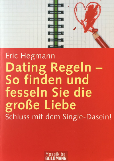 Dating Regeln von Eric Hegmann