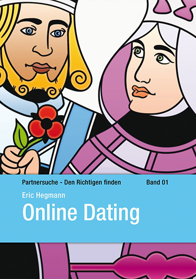 Online Dating - Partnersuche: Den Richtigen finden Band 01