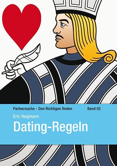 Dating Regeln - Partnersuche - Den Richtigen finden Band 02
