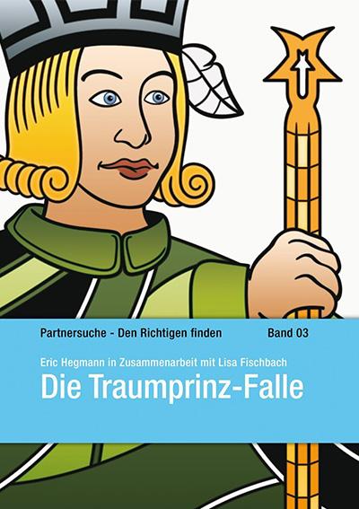 Die Traumprinz-Falle - Partnersuche - Den Richtigen finden Band 03