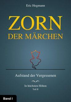 Zorn Der Märchen – Band 1: Aufstand Der Vergessenen – Teil 2: In Höchsten Höhen