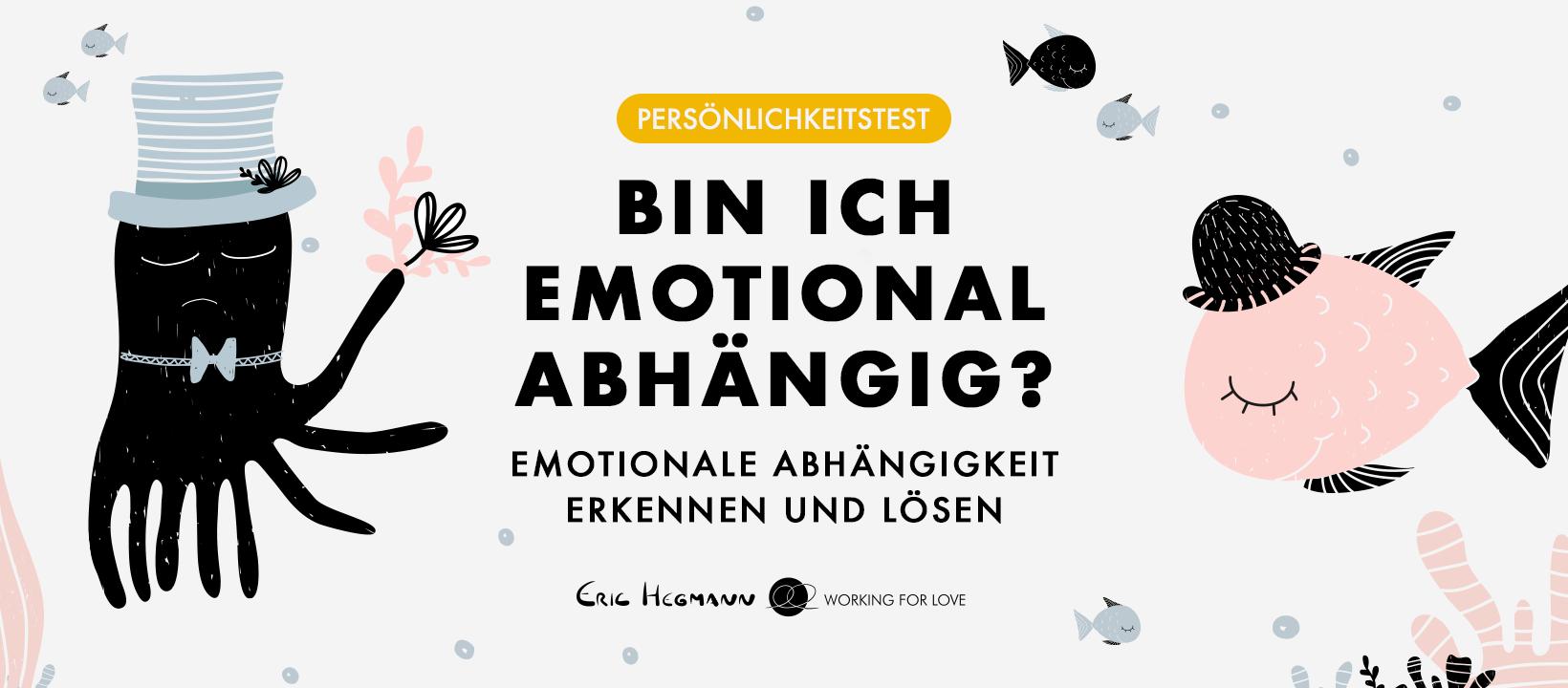 Eine emotionale Abhängigkeit ist keine Liebe. Dieser mehrstufige Persönlichkeitstest erfasst Ihre Beziehungsdynamik.