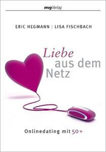Eric Hegmann: Liebe aus dem Netz, mvg Verlag