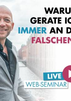 Live Online Seminar Für Singles: Warum Gerate Ich Immer An Die Falschen?